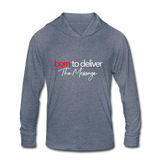 Born to Deliver The Message Unisex Tri-Blend Hoodie Shirt - heather blue