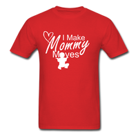 I Make Mommy Moves T Shirt - red