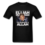 The Most Honorable Elijah Muhammad is The Messenger of Allah T-Shirt - black