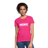 I Stay Woke Women's T-Shirt - fuchsia