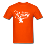 I Make Mommy Moves T Shirt - orange