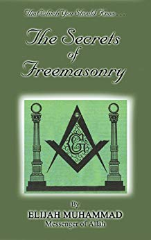 The Secrets of Freemasonry - Kindle edition by Elijah Muhammad, Nasir Hakim
