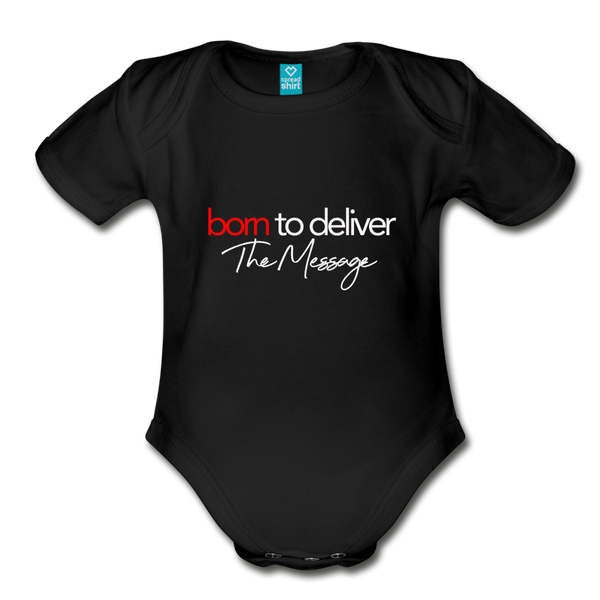 Born to Deliver The Message Short Sleeve Baby Bodysuit - black
