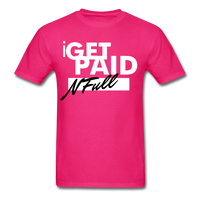 i  GET PAID N Full T-Shirt - fuchsia