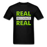 REAL RECOGNIZE REAL T-Shirt - black