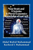 Your Brain and 9 Systems: Equal the Physio-Economics of God Divine Knowledge of God-Self (vol. one): Abdul Wahid Muhammad, Rasheed L. Muhammad