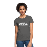 I Stay Woke Women's T-Shirt - charcoal