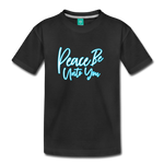 Children's PEACE BE ONTO YOU Premium T-Shirt - black