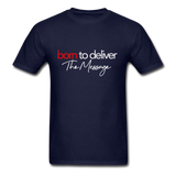 Born to Deliver The Message T-Shirt - navy