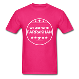 WE ARE WITH FARRAKHAN T-Shirt - fuchsia