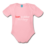 Born to Deliver The Message Short Sleeve Baby Bodysuit - light pink