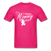 I Make Mommy Moves T Shirt - fuchsia