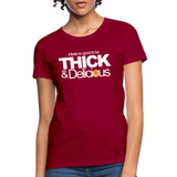 THICK & DELICIOUS Women's T-Shirt - dark red
