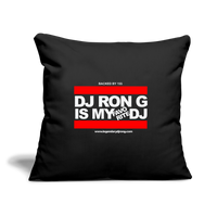 "DJ RON G IS MY FAVORITE DJ Throw Pillow Cover 18"" x 18"" - black"