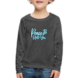 Children's PEACE BE ONTO YOU Premium Long Sleeve T-Shirt - charcoal gray