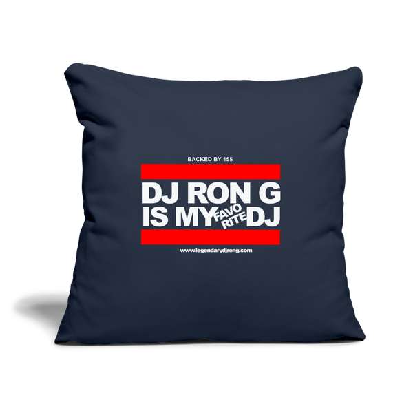 "DJ RON G IS MY FAVORITE DJ Throw Pillow Cover 18"" x 18"" - navy"