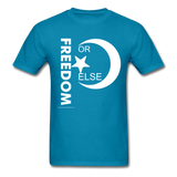 FREEDOM OR ELSE - turquoise