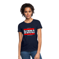 DJ RON G IS MY FAVORITE DJ Women's T-Shirt - navy