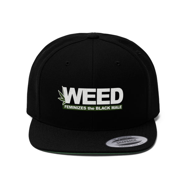 WEED FEMINIZES the BLACK MALES Unisex Flat Bill Hat