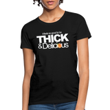 THICK & DELICIOUS Women's T-Shirt - black
