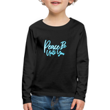 Children's PEACE BE ONTO YOU Premium Long Sleeve T-Shirt - black