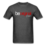 Be Original T-Shirt - heather black