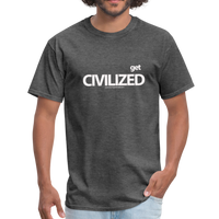 GET CIVILIZED T-Shirt - heather black