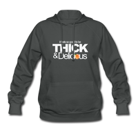 THICK & DELICIOUS Women's Hoodie - asphalt