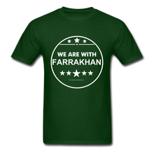 Load image into Gallery viewer, WE ARE WITH FARRAKHAN T-Shirt - forest green