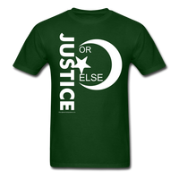 JUSTICE OR ELSE T SHIRT - forest green