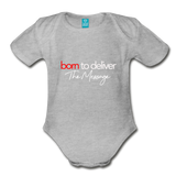 Born to Deliver The Message Short Sleeve Baby Bodysuit - heather gray