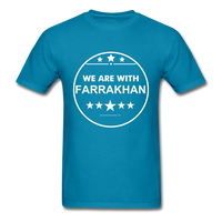 WE ARE WITH FARRAKHAN T-Shirt - turquoise
