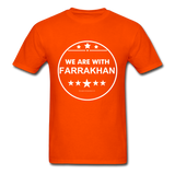 WE ARE WITH FARRAKHAN T-Shirt - orange