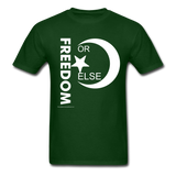 FREEDOM OR ELSE - forest green
