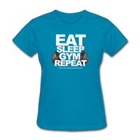 EAT SLEEP GYM REPEAT Women's T-Shirt - turquoise