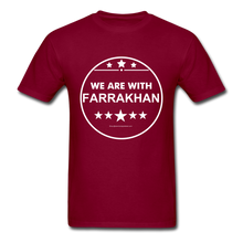 Load image into Gallery viewer, WE ARE WITH FARRAKHAN T-Shirt - burgundy