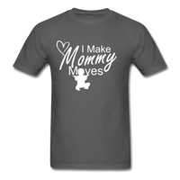 I Make Mommy Moves T Shirt - charcoal