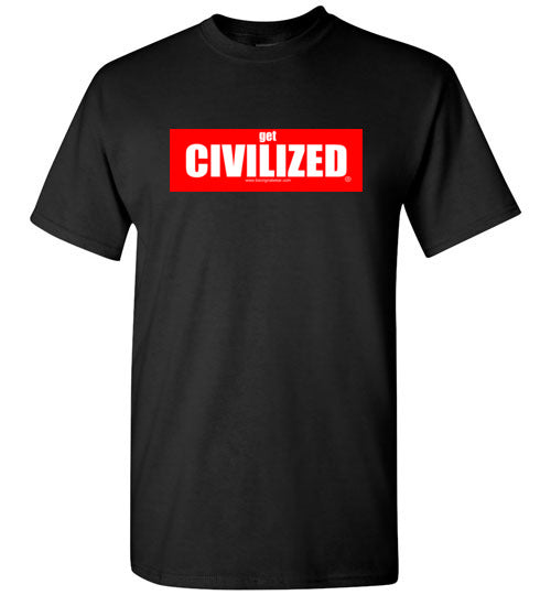 GET CIVILIZED - T-Shirt