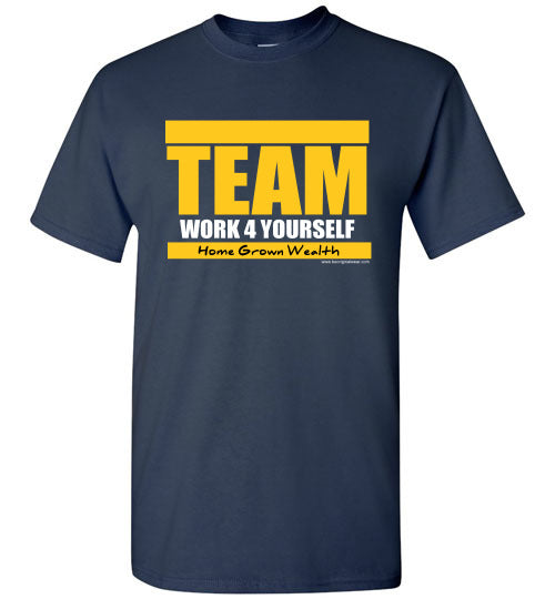 TEAM WORK 4 YOURSELF T Shirt