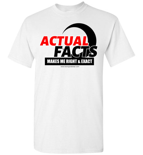 ACTUAL FACTS T-Shirt