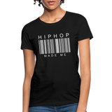 HIP HOP MADE ME Women's T-Shirt - black