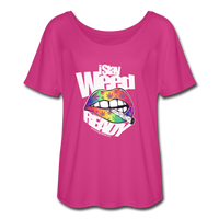 Women's I Stay WEED Ready T-Shirt - dark pink