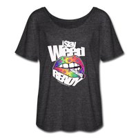 Women's I Stay WEED Ready T-Shirt - charcoal gray