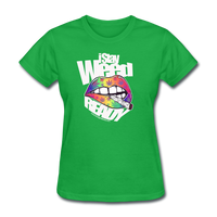 Women's I Stay WEED Ready T-Shirt - bright green