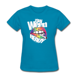 Women's I Stay WEED Ready T-Shirt - turquoise