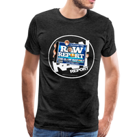 Support The RAW REPORT UNISEX Premium T-Shirt - charcoal gray