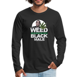 WEED FEMINIZES THE BLACK MALE Premium Long Sleeve T-Shirt - black
