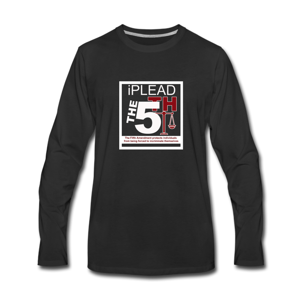 I Plead The 5th Premium Long Sleeve T-Shirt - black