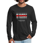 BE YOURSELF BE ORIGINAL Premium Long Sleeve T-Shirt - black
