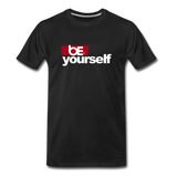 BE YOURSELF Premium T-Shirt - black